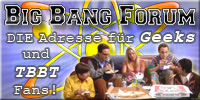 Big Bang Forum - Geek / Nerd Portal & The Big Bang Theory Fansite / Fanseite TBBT Fan Site